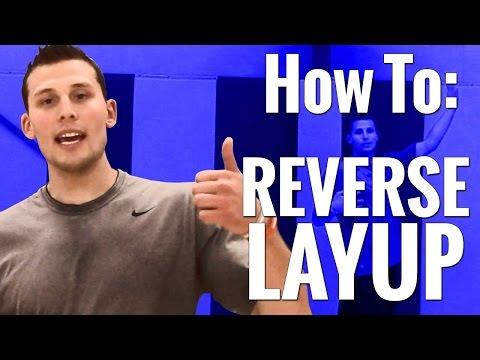 Reverse Layup Tutorial: How To Make Reverse Layups In Basketball