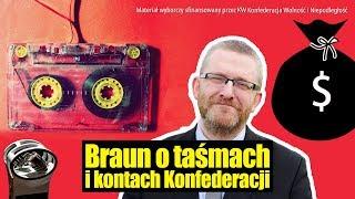 Grzegorz Braun o taśmach i kontach Konfederacji