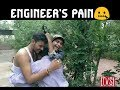 ENGINEER'S PAIN 🤐