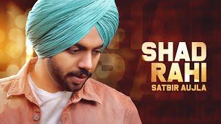 Shad Rahi : Satbir Aujla | Tanya ( Full Song ) Latest Punjabi songs 2019 | Geet MP3