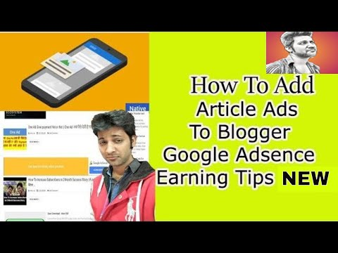 How To Add Article Ads To Blogger    Google Adsence Earning Tips 2018