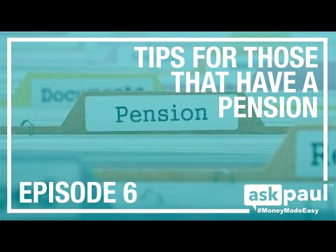 AskPaul Ep 6 - Tips For Those That Have A Pension