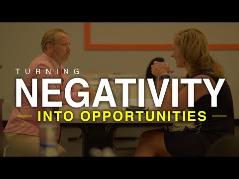 Turning Negativity Into Opportunities