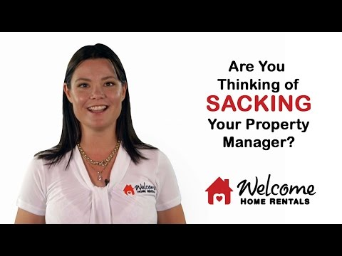 Thinking of Sacking Your Property Manager? | Property Management | Welcome Home Rentals