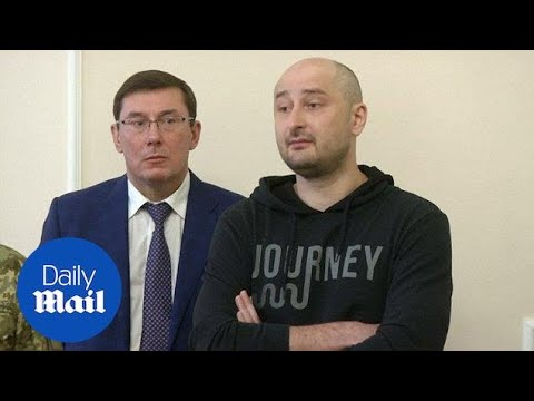 'This operation was prepared': Arkady Babchenko at news conference - Daily Mail