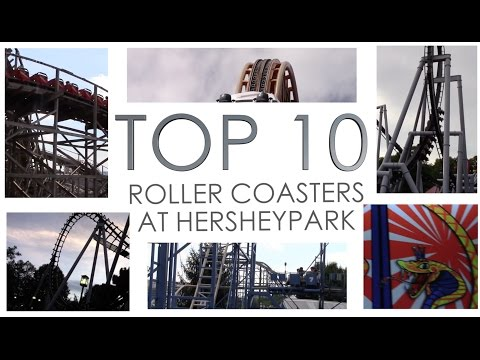 Top 10 Roller Coasters at Hersheypark (2017)