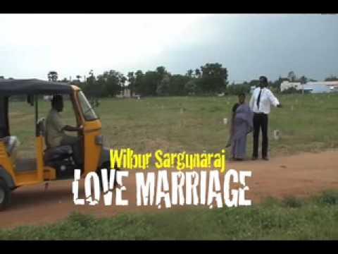 Love Marriage: Wilbur Sargunaraj- Official Music Video