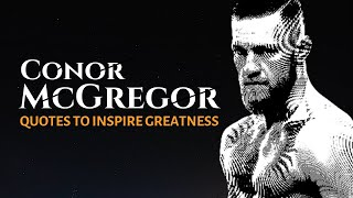 CONOR McGREGOR - QUOTES TO INSPIRE GREATNESS (Calmly Spoken)