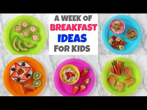A Week of Breakfast Ideas for Kids | Quick, Easy & Healthy Breakfasts