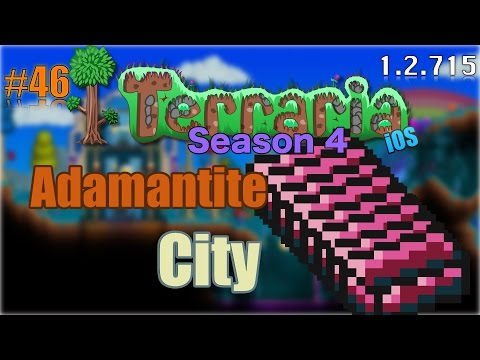 Let's Play Terraria (1.2.715) iOS- ADAMANTITE CITY! Episode 46