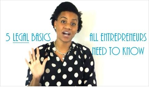 Business Law : 5 Legal Basics Entrepreneurs Need to Know