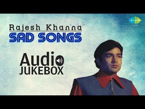 best of rajesh khanna sad songs evergreen collection