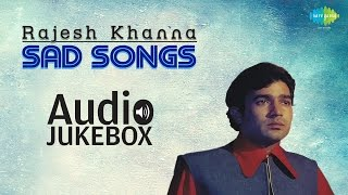 Best of Rajesh Khanna Sad Songs | Evergreen Collection | Audio Jukebox