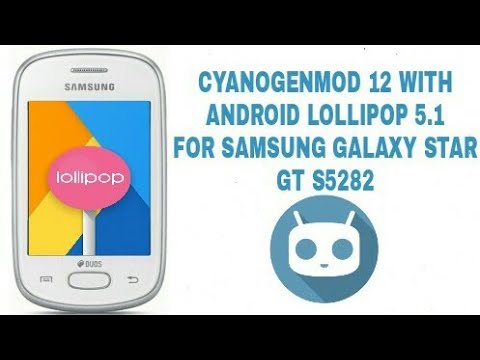 Cyanogenmod 12 LOLLIPOP 5.1 for SAMSUNG GALAXY star gt s5282 (Custom rom)