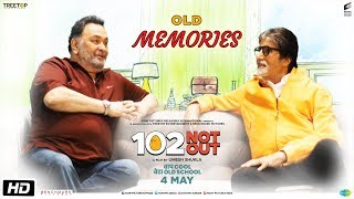 102 Not Out | Old Memories Video | Amitabh Bachchan | Rishi Kapoor | Umesh Shukla | May 4th
