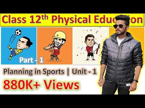 Physical Education   Unit - 1   Planning in Sports   Complete Notes   Part - 1