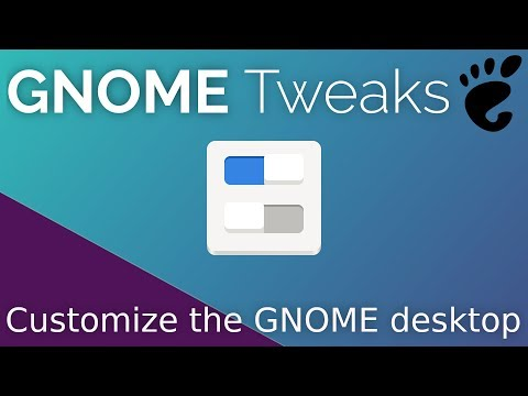 Customize GNOME with GNOME Tweaks - The GNOME Experiment