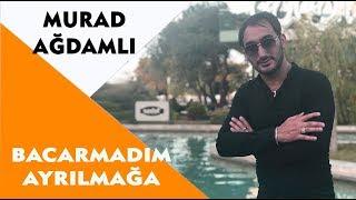 Murad Ağdamlı - Bacarmadım Ayrılmağa (Official Audio)