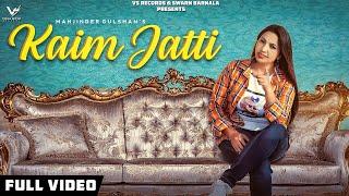 Kaim Jatti | Full Hd Videos 2019 | Manjinder Gulshan | Music Empire | New Punjabi Songs | VS Records