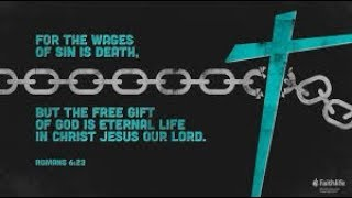 THE WAGES OF SIN IS DEATH  - ROMAN 6:23,  1 JOHN 5:11-12