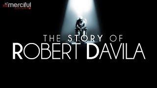The Story of Robert Davila - Inspirational True Story