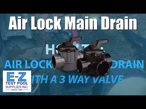 How to Air Lock Main Drain with 3 Way Valve (In-ground Swimming Pool)