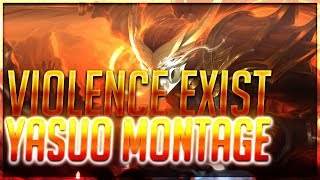 Download Violence Exist Yasuo Montage - Best of Plays Yasuo PH 2019 ( League of Legends ) Video