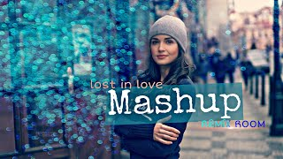 Love mashup 2019 - Lost in love latest song mashup - Remix Room