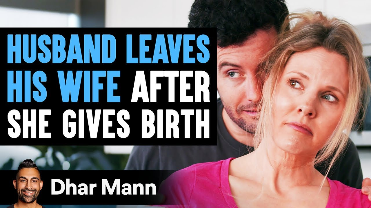 Husband Leaves Wife After Birth, Parents Then Teach Him An Important Lesson | Dhar Mann