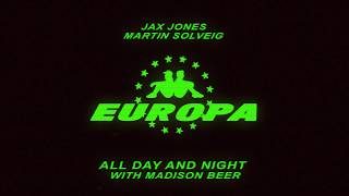 Europa Jax Jones  Martin Solveig  All Day And Night With Madison Beer