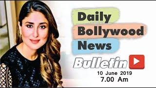 Latest Hindi Entertainment News From Bollywood | Kareena Kapoor | 10 June 2019 | 07:00 AM