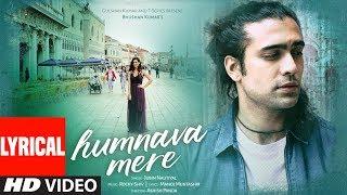 Humnava Mere Lyrical Video | Jubin Nautiyal | Manoj Muntashir | Rocky - Shiv | Bhushan Kumar