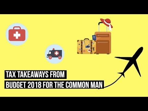 Tax Takeaways From Budget 2018 For The Common Man