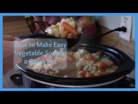 How to Make Easy Vegetable Soup in a Crock Pot