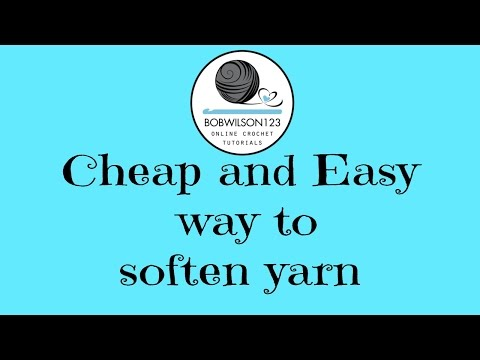 How I soften yarn the cheap and easy way
