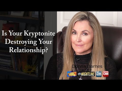 Is Your Kyptonite Destroying Your Relationship