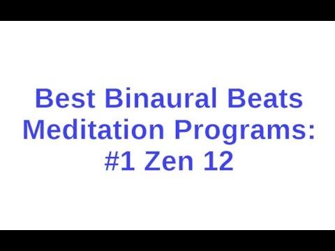 Best Binaural Beats Meditation Programs: #1 Zen 12