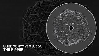 Ulterior Motive & Judda - The Ripper
