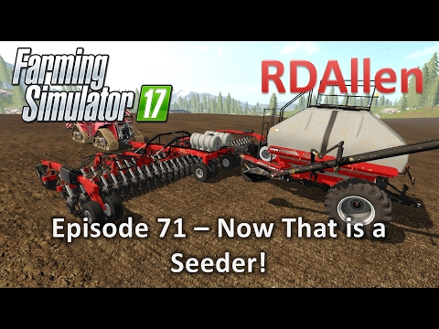 Farming Simulator 17 Gold Crest Valley E71 - Now That is a Seeder!