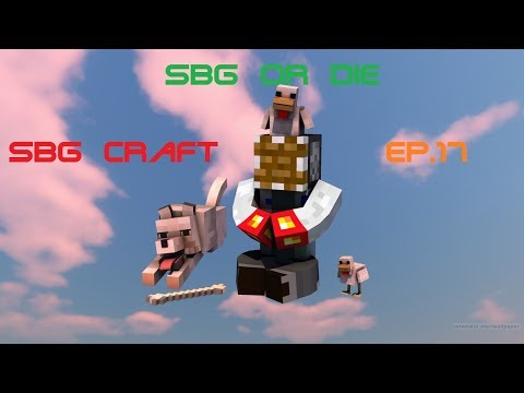 SBG Craft Episode 17