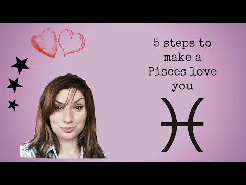 5 steps to make a Pisces love you