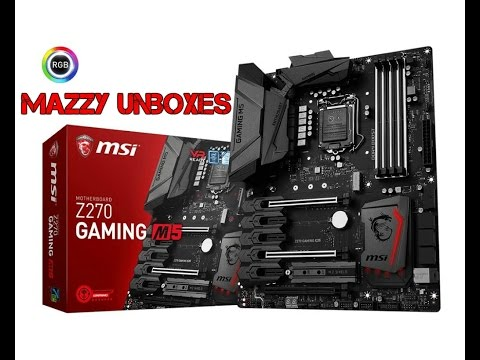 MSI Z270 GAMING M5 Intel Socket 1151 Motherboard - New PC build Preview