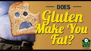 Does Eating Gluten Actually Make You Fat