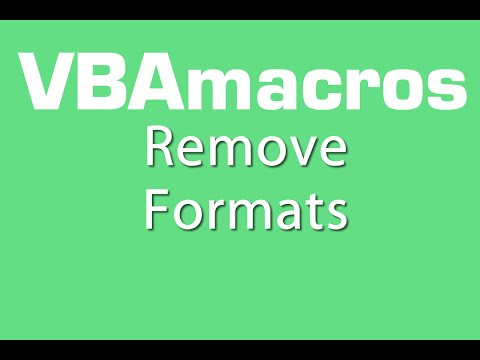 Remove Formats - VBA Macros - Tutorial - MS Excel 2007, 2010, 2013