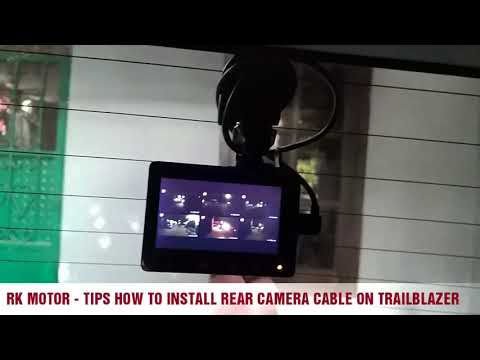 TIPS HOW TO INSTALL REAR CAMERA CABLE ON TRAILBLAZER 2017