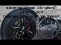 BMW steering wheel vibration after 60 MPH Mercedes Benz Audi Cadillac Land Rover