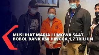 Buron Selama 17 Tahun, Ini Muslihat Maria Lumowa Saat Bobol Kas Bank BNI Hingga Rp 1,7 Triliun