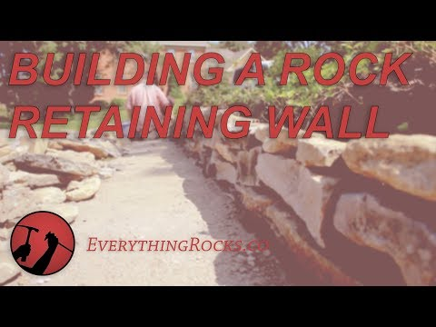 How to Build a Rock Wall  |  Everything Rocks