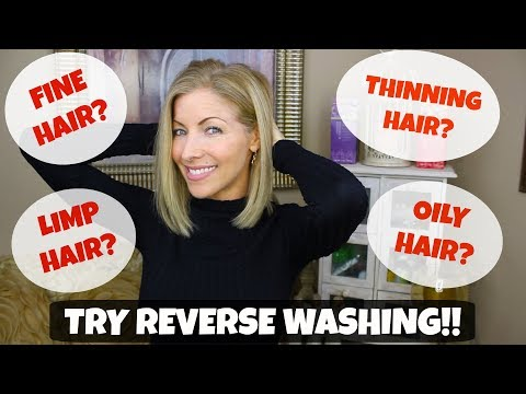 Want Thicker/Fuller Hair? Try Reverse Washing!