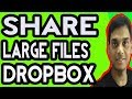 How to share big files via  dropbox link | Easy to upload, share and use | Hindi
